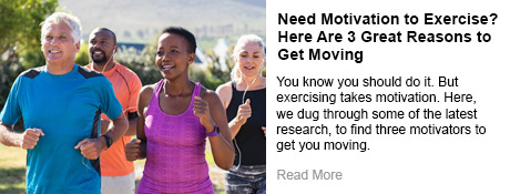 Need Motivation to Exercise? Here Are 3 Great Reasons to Get Moving