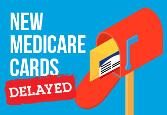 Medicare Delays New Card Mailings