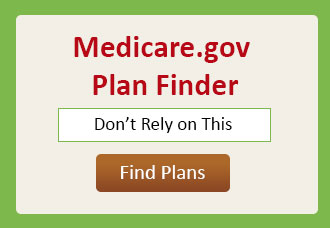 "Why You Shouldn""t Rely on Medicare.gov's Plan Finder Tool"