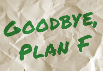 Clearing up Confusion on Plan F Going Away