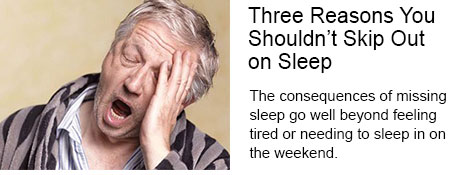 Three Reasons You Shouldn't Skip Out on Sleep